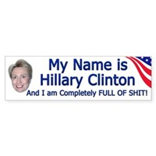 Hillary Clinton Full Of Shit Bumper Bumper Sticker
