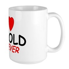 I Love Harold Forever - Coffee Mug