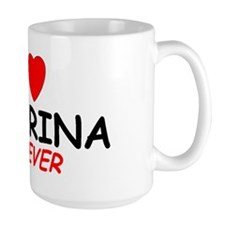 I Love Katarina Forever - Coffee Mug