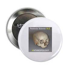 "Forensic Anthropology 2.25"" Button (10 pack)"