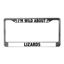 I'm Wild About Lizards License Plate Frame