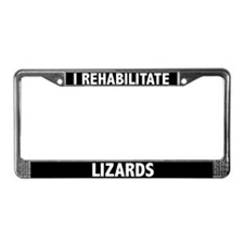 I Rehabilitate Lizards License Plate Frame