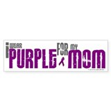 I Wear Purple For My Mom 6 (PC) Bumper Bumper Sticker
