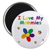 "I Love My Mommies Flower 2.25"" Magnet (100 pack)"