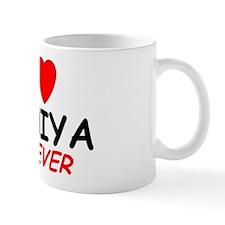 I Love Taniya Forever - Mug