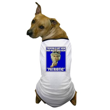 Treason Is Not Patriotic Dog T-Shirt