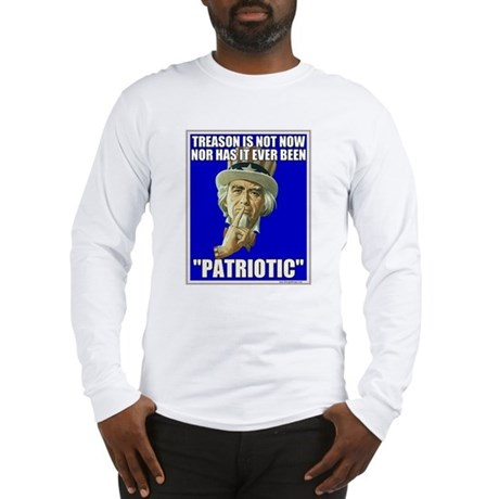 Treason Is Not Patriotic Long Sleeve T-Shirt