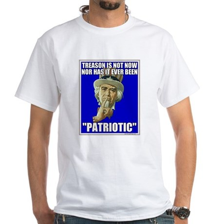 Treason Is Not Patriotic White T-Shirt