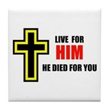 LIVE FOR HIM Tile Coaster