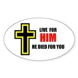 LIVE FOR HIM Oval Decal