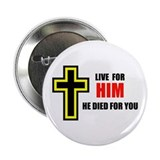 "LIVE FOR HIM 2.25"" Button"