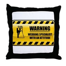 Warning Wedding Specialist Throw Pillow