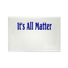 It's All Matter (blue) Rectangle Magnet (10 pack)