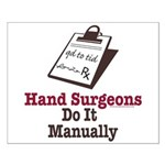 Funny Doctor Hand Surgeon Small Poster