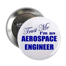 "Trust Me I'm an Aerospace Eng 2.25"" Button (10 pac"