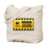 Warning Social Worker Tote Bag
