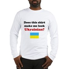 Make Me Look Ukrainian Long Sleeve T-Shirt