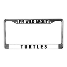 I'm Wild About Turtles License Plate Frame