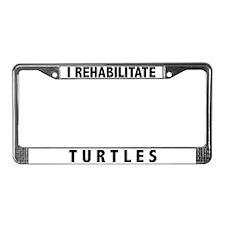 I Rehabilitate Turtles License Plate Frame