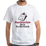 Funny Doctor Psychiatrist White T-Shirt