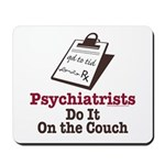 Funny Doctor Psychiatrist Mousepad