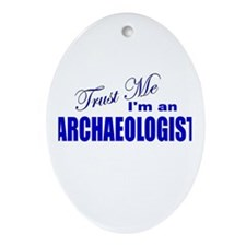 Trust Me I'm an Archaeologist Oval Ornament