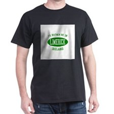 I'd Rather Be in Limerick, Ir T-Shirt