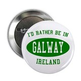 "I'd Rather Be in Galway, Irel 2.25"" Button (10 pac"