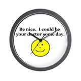 Be Nice...Doctor.... Wall Clock