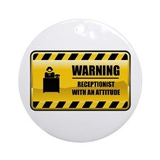 Warning Receptionist Ornament (Round)