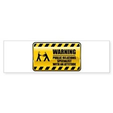 Warning Public Relations Specialist Bumper Sticker