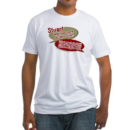 Stuart - What does mommy say. Fitted T-Shirt