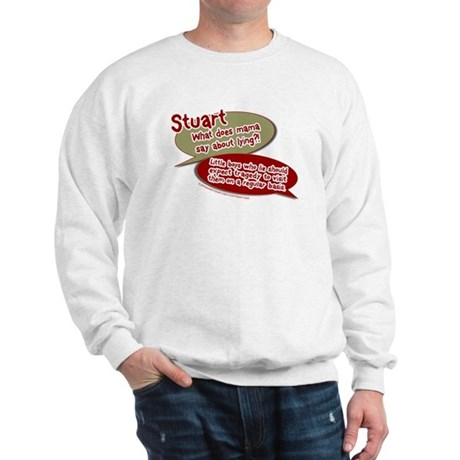 Stuart - What does mommy say. Sweatshirt