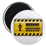 "Warning Probation Officer 2.25"" Magnet (10 pa"