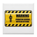 Warning Probation Officer Tile Coaster