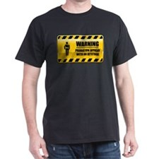 Warning Probation Officer T-Shirt