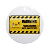 Warning Postal Worker Ornament (Round)