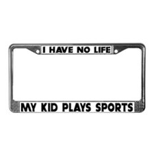My Kid Plays Sports License Plate Frame