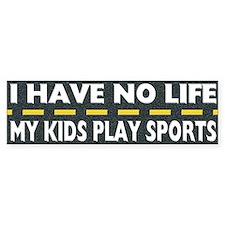 My Kids Play Sports Bumper Bumper Sticker