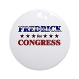 FREDRICK for congress Ornament (Round)