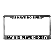 My Kid Plays Hockey License Plate Frame