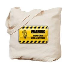 Warning Dispatcher Tote Bag