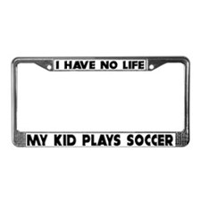 My Kid Plays Soccer License Plate Frame