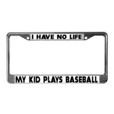 My Kid Plays Baseball License Plate Frame