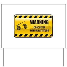 Warning Crocheter Yard Sign