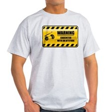 Warning Crocheter T-Shirt