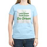 Love, Think, Go Green T-Shirt