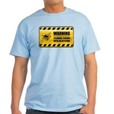 Warning Cleaning Person T-Shirt