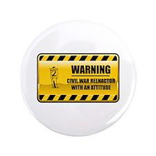 "Warning Civil War Reenactor 3.5"" Button"
