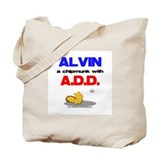 Alvin has A.D.D. Tote Bag